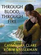 Ghosts of the Shadow Market 8: Through Blood, Through Fire ebook by Cassandra Clare