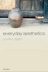 Everyday Aesthetics ebook by Yuriko Saito