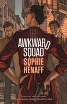 The Awkward Squad ebook by