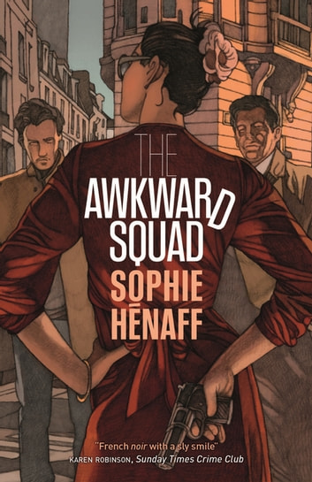 The Awkward Squad ebook by Sophie Hénaff