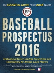 Baseball Prospectus 2016 ebook by Sam Miller,Jason Wojciechowski,Patrick Dubuque,David Forst