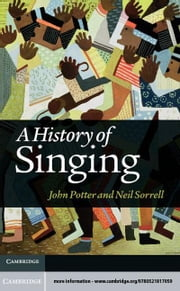 A History of Singing ebook by Potter, John
