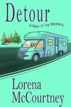 Detour - The Mac 'n' Ivy Mysteries, Book 2 ebook by Lorena McCourtney