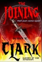 The Joining, Books 1 & 2--An Archon Novel of Horror ebook by Scott W. Clark