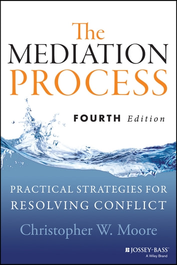 The mediation process ebook by christopher w moore 9781118421529 the mediation process practical strategies for resolving conflict ebook by christopher w moore fandeluxe Images