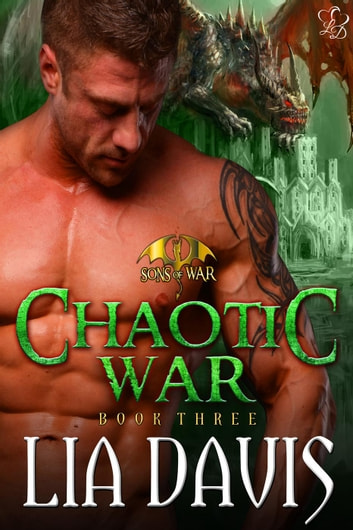 Chaotic War - Dragons of Ares, #3 ebook by Lia Davis