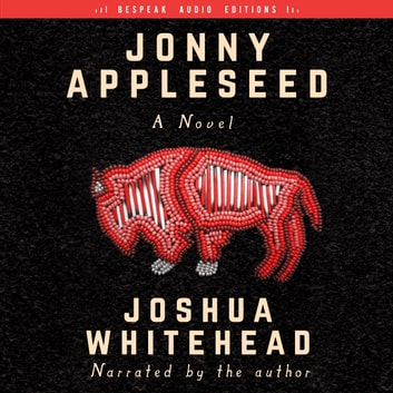 Jonny Appleseed - A Novel audiobook by Joshua Whitehead