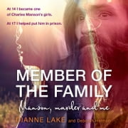 Member of the Family: Manson, Murder and Me audiobook by Dianne Lake