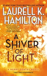 A Shiver of Light ebook by Laurell K. Hamilton