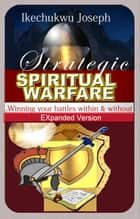 Strategic Spiritual Warfare ebook by Ikechukwu Joseph
