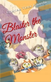 Blaster the Monster ebook by Kobo.Web.Store.Products.Fields.ContributorFieldViewModel