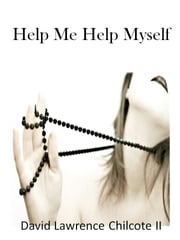 Help Me Help Myself ebook by David Chilcote II