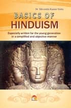 Basics of Hinduism ebook by DR. SHIVENDRA KUMAR SINHA