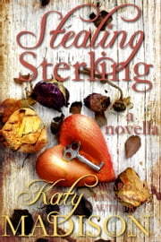 Stealing Sterling - a novella ebook by Katy Madison