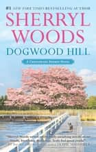 Dogwood Hill ebook by Sherryl Woods