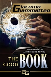 The Good Book ebook by Giacomo Giammatteo