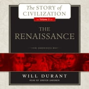The Renaissance - A History of Civilization in Italy from 1304–1576 AD audiobook by Will Durant