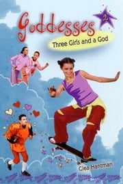 Goddesses #2: Three Girls and a God ebook by Clea Hantman