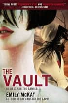 The Vault ebook by Emily McKay
