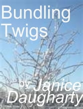 Bundling Twigs ebook by Janice Daugharty