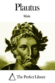 Works of Plautus ebook by Plautus