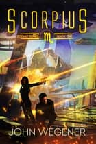 Scorpius ebook by John Wegener