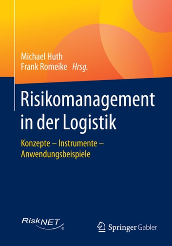 Risikomanagement in der Logistik - Konzepte – Instrumente – Anwendungsbeispiele ebook by
