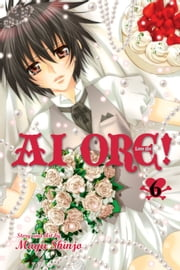 Ai Ore!, Vol. 6 - Love Me! ebook by Mayu Shinjo, Mayu Shinjo