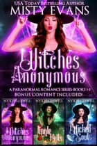 Witches Anonymous, Steps 1 - 3 ebook by Misty Evans
