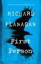 First Person ebook by Richard Flanagan