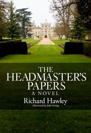 The Headmasters Papers - A Novel ebook by Richard A. Hawley