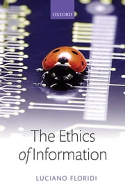 The Ethics of Information ebook by Luciano Floridi