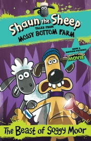 Shaun the Sheep: The Beast of Soggy Moor ebook by Martin Howard, Andy Janes