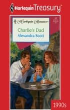 Charlie's Dad ebook by Alexandra Scott