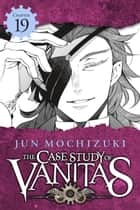 The Case Study of Vanitas, Chapter 19 ebook by Jun Mochizuki