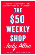 The $50 Weekly Shop ebook by Jody Allen