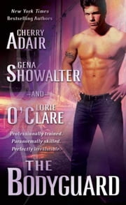 The Bodyguard ebook by Cherry Adair,Gena Showalter,Lorie O'Clare