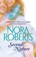 Second Nature: the classic story from the queen of romance that you won't be able to put down ebook by Nora Roberts