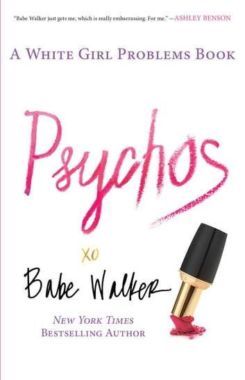 Psychos: A White Girl Problems Book ebook by Babe Walker