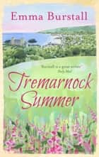 Tremarnock Summer - Love is in the air in a Cornish village ebook by Emma Burstall