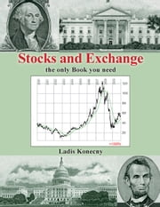 Stocks and Exchange - the only Book you need ebook by Ladis Konecny