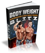 Body Weight Blitz ebook by Anonymous