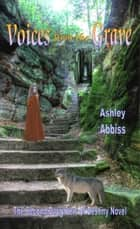 Voices from the Grave ebook by Ashley Abbiss