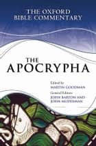 The Apocrypha ebook by Martin Goodman, John Barton, John Muddiman