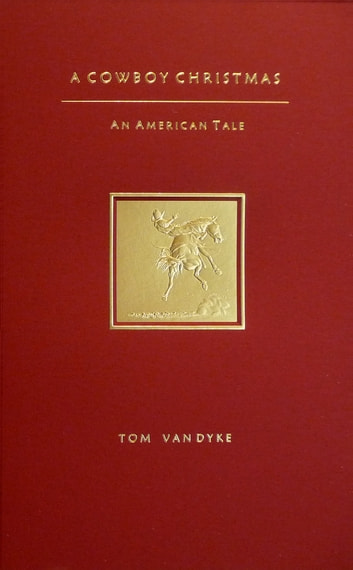 A Cowboy Christmas An American Tale ebook by Tom Van Dyke
