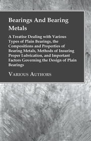 Bearings And Bearing Metals ebook by Anon.