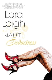 Nauti Seductress ebook by Lora Leigh