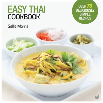 Easy Thai Cookbook ebook by Sallie Morris