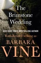 The Brimstone Wedding ebook by Ruth Rendell