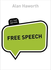 Free Speech: All That Matters ebook by Alan Haworth